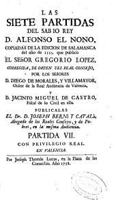 Las Siete Partidas del sabio rey D. Alfonso el Nono: Partida VII