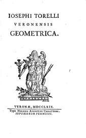 Iosephi Torelli ... Geometrica: Volume 2