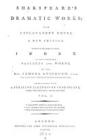 Dramatic Works with Explanatory Notes. A New Ed., to which is Now Added a Copious Index to the Remarkable Passages and Words by Samuel Ayscough