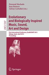 Evolutionary and Biologically Inspired Music, Sound, Art and Design: First International Conference, EvoMUSART 2012, Málaga, Spain, April 11-13, 2012, Proceedings