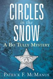 Circles in the Snow: A Bo Tully Mystery