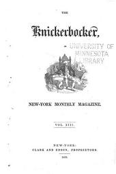 The Knickerbocker: Or, New-York Monthly Magazine, Volume 13