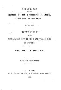 selections from the records of the government of india  foreign department no L report on the settlement of the siam and tenasserim boundary   PDF