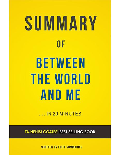 Download Between The World and Me  by Ta Nehisi Coates   Summary   Analysis Book