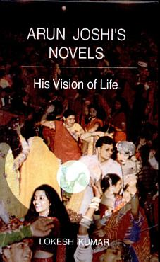 Arun Joshi s Novels PDF