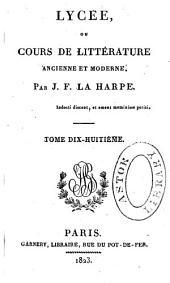 Lycée, ou, Cours de littérature ancienne et moderne: Volume18