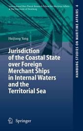Jurisdiction of the Coastal State over Foreign Merchant Ships in Internal Waters and the Territorial Sea