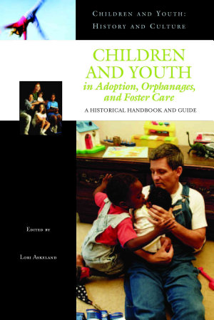 Children and Youth in Adoption  Orphanages  and Foster Care PDF