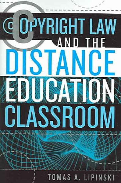 Download Copyright Law and the Distance Education Classroom Book