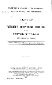 Report on Workmen's Co-operative Societies in the United Kingdom: With Statistical Tables