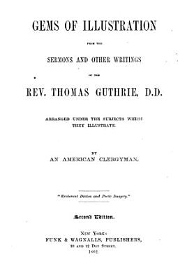 Gems of Illustration from the Sermons and Other Writings of Thomas Guthrie PDF