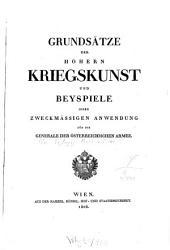 Grundsätze der höhern Kriegskunst und Beispiele ihrer zweckmässigen Anwendung für die Generale der österreichischen Armee