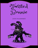 Twisted Bonnie 2019 Planner Five Nights at Freddy s  Calendar  Journal  Diary PDF