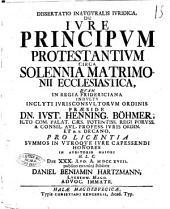 Dissertatio inauguralis iuridica De iure principum protestantium circa solennia matrimonii ecclesiastica, quam in regia Fridericiana ... præside dn. Iust. Henning. Böhmer ... pro licentia ... Die 30. aug. a. 1718. publico examini subiicit Daniel Beniamin Hartzmann, ...