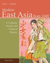 East Asia: A Cultural, Social, and Political History, Volume II: From 1600: Edition 3