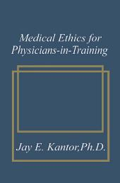 Medical Ethics for Physicians-in-Training