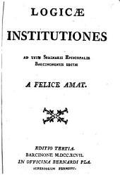 Logicae institutiones: ad usum Seminarii Episcopalis Barcinonensis edita