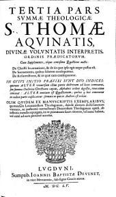Summa Theologica: In Qva Ecclesiae Catholicae Doctrina Vniversa, & quidquid in veterum Patrum monumentis est dignum observatu ... : In Tres Partes Ab Avctore Svo Distribvta, Volume 3