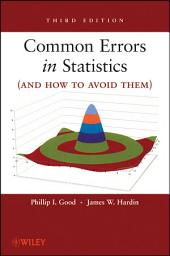 Common Errors in Statistics (and How to Avoid Them): Edition 3