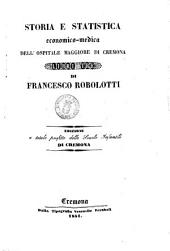 Storia e statistica economico-medica dell'ospedale di Cremona libri tre di Francesco Robolotti