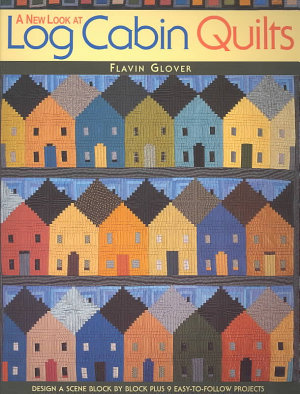 A New Look at Log Cabin Quilts PDF