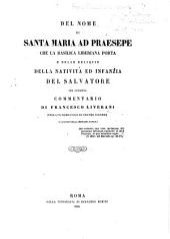 Del nome di Santa Maria ad Praesepe che la Basilica Liberiana porta e delle reliquie della natività ... del Salvatore che conserva commentario