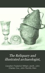 The Reliquary and Illustrated Archaeologist  PDF