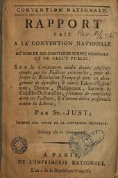 Rapport fait a la Convention Nationale au nom de ses comités de sureté générale et de salut public, sur la conjuration ourdie depuis plusieurs années par les factions criminelles, pour absorber la Révolution Française dans un changement de dynastie...
