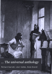 The universal anthology: a collection of the best literature, ancient, medieval and modern, with biographical and explanatory notes