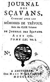 Journal des sçavans, combiné avec les Mémoires de Trevoux: Suite des CLXX volumes du Journal des sçavans, Volume65