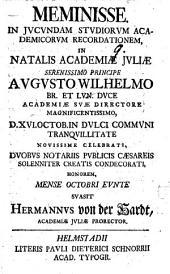 Meminisse: in iucundam studiorum academicorum recordationem, in natalis Academiae Iuliae ... suasit Hermannus von der Hardt