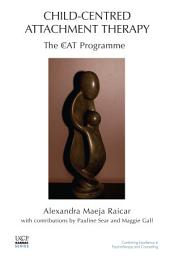 Child-Centred Attachment Therapy: The CcAT Programme