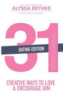31 Creative Ways to Love and Encourage Him  Dating Edition   One Month To a More Life Giving Relationship  31 Day Challenge  Book