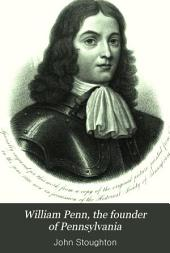 William Penn, the Founder of Pennsylvania