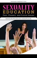 Sexuality Education: Past, Present, and Future [4 Volumes]
