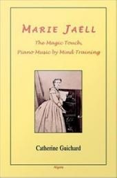 Marie Jaëll: The Magic Touch, Piano Music by Mind Training