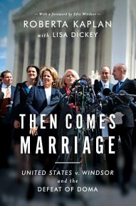 Then Comes Marriage  How Two Women Fought for and Won Equal Dignity for All PDF