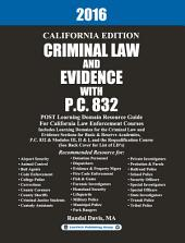 2016 California Criminal Law and Evidence with P.C. 832