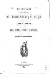 Informe que pronunció ante la 4.o sala del Tribunal superior del Distrito el licenciado José Linares por la Señora Doña Manuela Moncada de Raygosa, en el juicio de interdiccion del Señor Lic. D. Felipe Raygosa