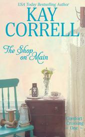 The Shop on Main: Comfort Crossing Book One