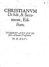 Christianum De fide, & Sacramentis, Edictum