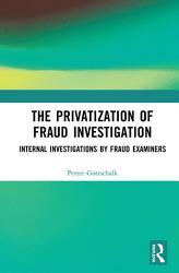 The Privatization Of Fraud Investigation Book PDF