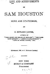 Life and Achievements of Sam Houston: Hero and Statesman