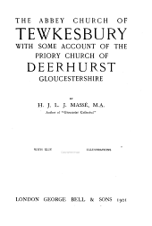 The Abbey Church of Tewkesbury: With Some Account of the Priory Church of Deerhurst, Gloucestershire, Volume 40