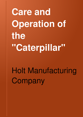 "Care and Operation of the ""Caterpillar"""