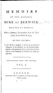 Memoirs of the Marshal Duke of Berwick: Written by Himself, Volume 1