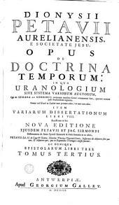 Dionysii Petavii Aurelianensis, ... Opus de doctrina temporum: Volume 3