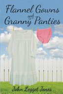 Flannel Gowns and Granny Panties PDF