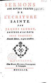 Sermons sur divers textes de l'Ecriture Sainte, par Jaques Saurin, Pasteur a La Haye. Nouvelle édition, en gros caractères