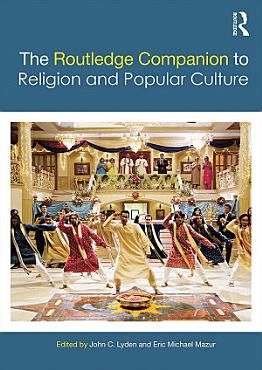 The Routledge Companion to Religion and Popular Culture PDF